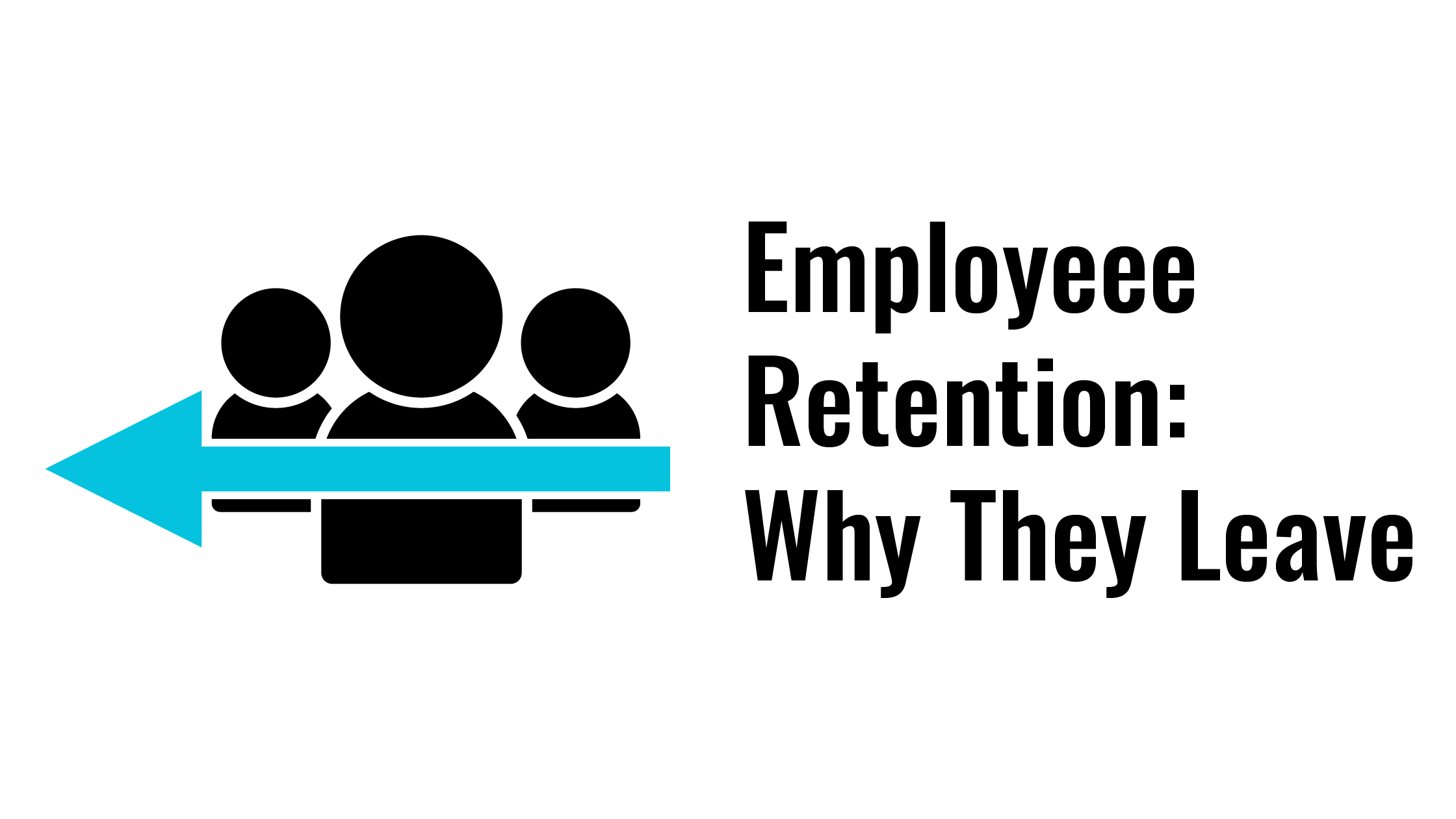 Employee Retention: Why They Leave