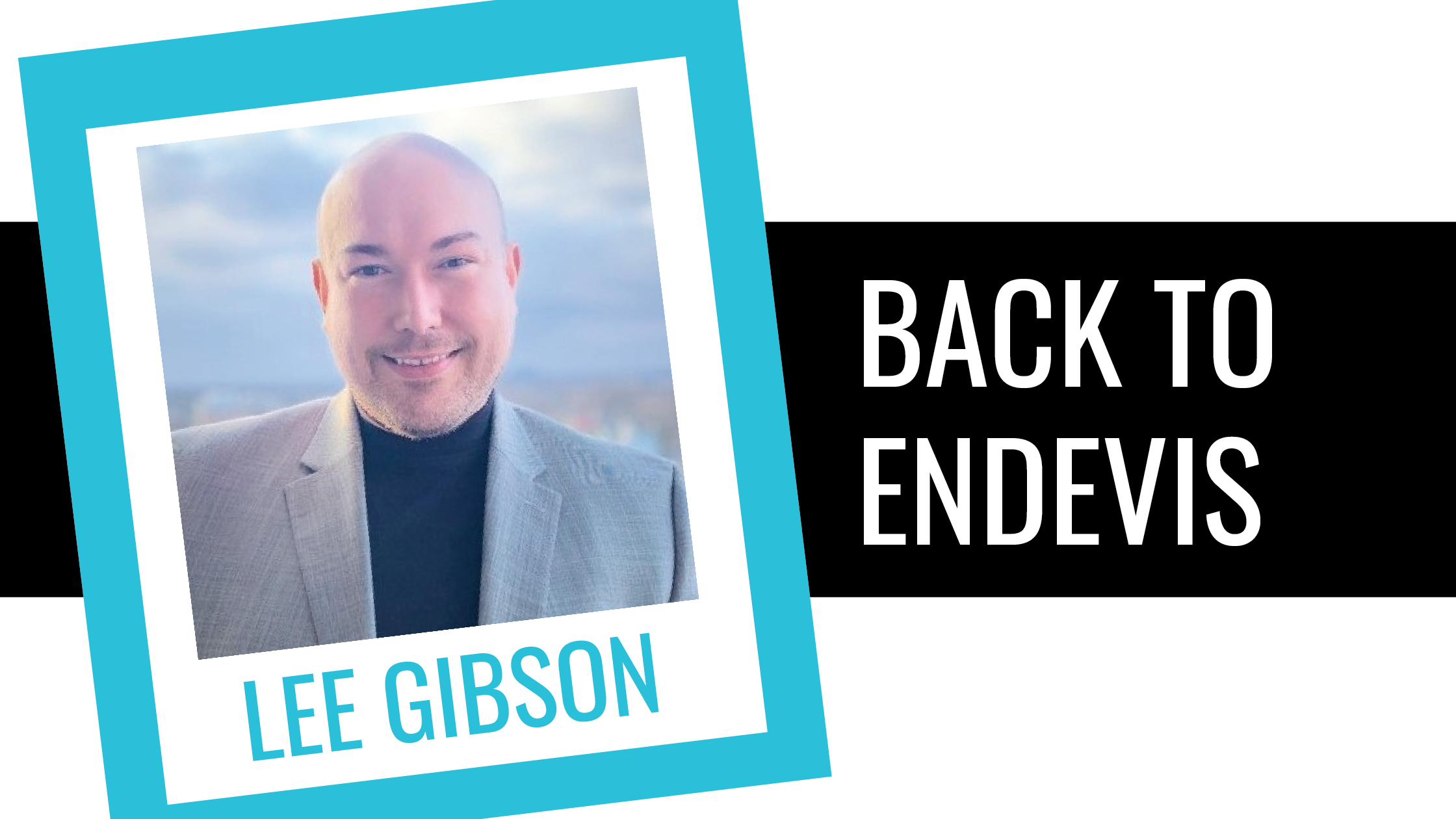 Lee Gibson - Back to endevis